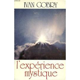 L'exp�rience Mystique de ivan gobry