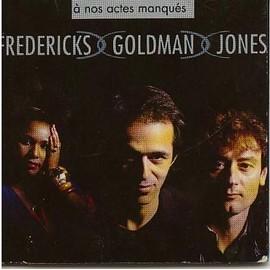 Jean Jacques Goldman - A nos actes manqués
