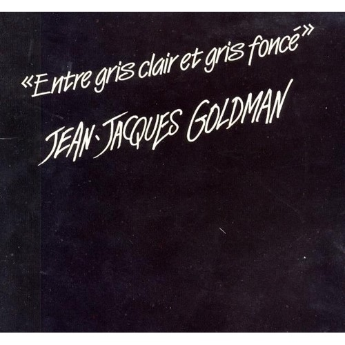 entre gris clair et gris fonce de jean jacques goldman en. Black Bedroom Furniture Sets. Home Design Ideas