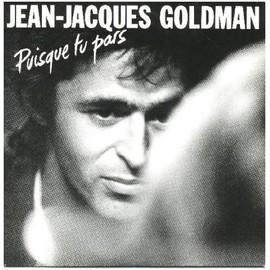 Puisque Tu Pars - Goldman, Jean-Jacques