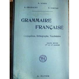Grammaire Fran�aise. Cours Moyen 1�re Et 2�me Ann�es de A Aubin