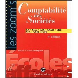 Comptabilit� Des Soci�t�s - Sa, Sca, Sas, Sasu, Snc, Scs, Sarl, Eurl de B�atrice Grandguillot