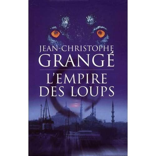 L 39 empire des loups de grang jean christophe priceminister rakuten - Nouveau livre jean christophe grange ...
