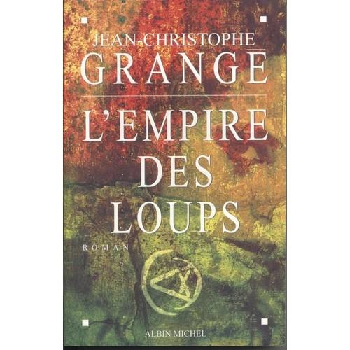 L 39 empire des loups de grang jean christophe format beau livre - Nouveau livre jean christophe grange ...