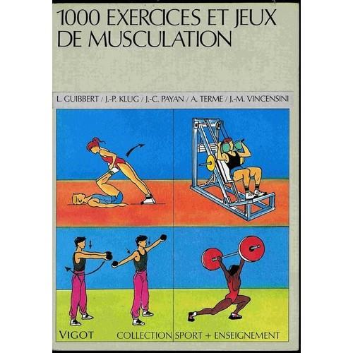 1000 Exercices Et Jeux De Musculation - Un Contenu Du ...