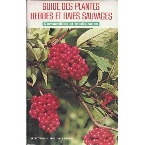 Guide Des Plantes Herbes Et Baies Sauvages Pas Cher Ou D