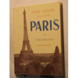 Guide Illustr� Pour Visiter Paris Et Ses Environs de dena�s raymond