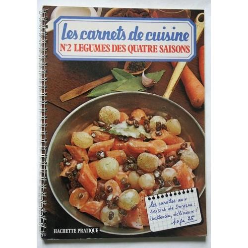 Les carnets de cuisine n 2 l gumes des quatre saisons for Livre de cuisine hachette