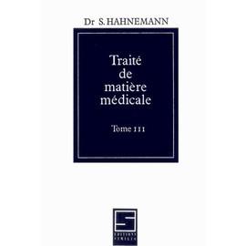 Trait� De Mati�re M�dicale - Tome 3 de Samuel Hahnemann