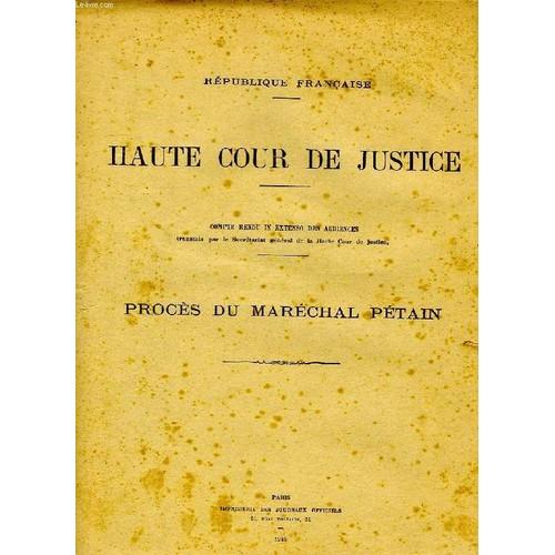 Haute cour de justice proces du marechal petain neuf for Haute justice