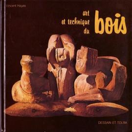 Art Et Technique Du Bois de Hayes, Vincent