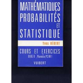 Math�matiques, Probabilit�s Et Statistique - Cours Et Exercices, D.E.U.G. B 1re Ann�e, Pharmacie, P.C.E.M. 1 de H�bert