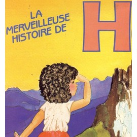 La Merveilleuse Histoire De Heidi - Heidi