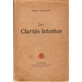 Les Clart�s Latentes. de franz hellens