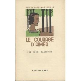 Le Courage D'aimer de Henri Davignon