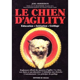 Le Chien D'agility - �ducation, Initiation, Guidage de Herreros, Jo�l