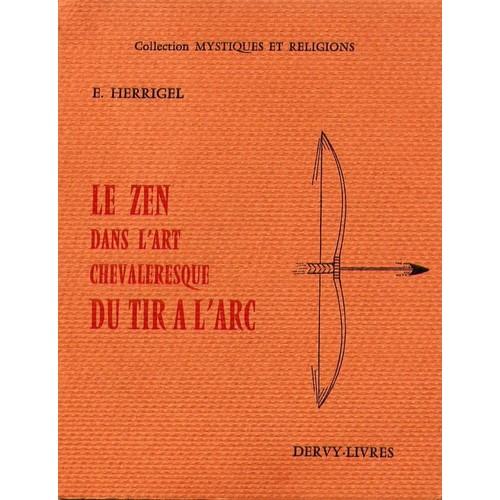 5.3 WingMakers / les faiseurs d'ailes - Page 9 Herrigel-E-Le-Zen-Dans-L-art-Chevaleresque-Du-Tir-A-L-arc-Livre-363670502_L