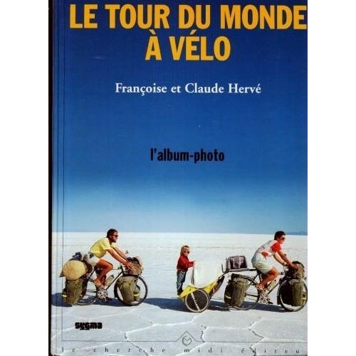 Le tour du monde v lo l 39 album photo de claude herv for Livre les maisons du monde