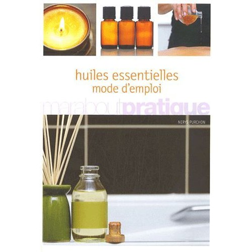 Huiles essentielles mode d 39 emploi de nerys purchon - Mode d emploi radiateur bain d huile ...