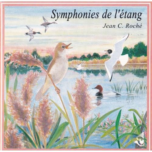 Symphonies de l'étang | Jean-Claude Roché (1931-....). Monteur