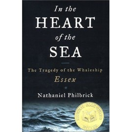 In The Heart Of The Sea : The Tragedy Of The Whaleship Essex de Nathaniel Phi