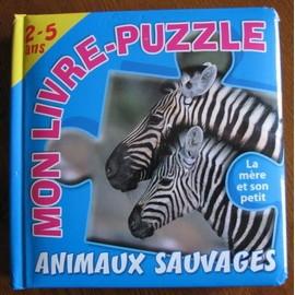 Mon Livre-Puzzle (Animaux Sauvages) La Mere Et Son Petit 2-5 Ans de Collectif