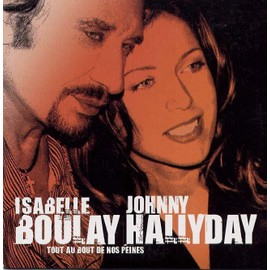 Tout Au Bout De Nos Peines (Promo) - Isabelle Boulay & Johnny Hallyday