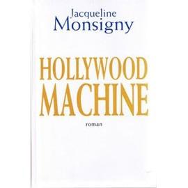 Hollywood Machine de Jacqueline Monsigny