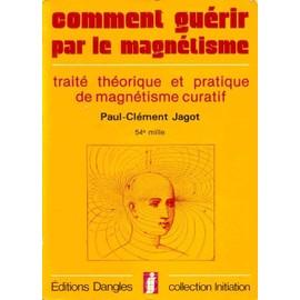 """(PDF) """"Comment guérir par le Magnétisme"""" par Paul Clément Jagot Jagot-Comment-Guerir-Par-Le-Magnetisme-Livre-24538030_ML"""