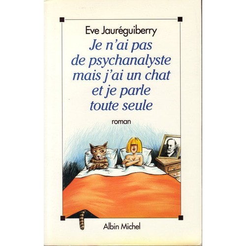 3b3b4f1d661 Jaureguiberry-Eve-Je-N-ai-Pas-De-Psychanalyste-Mais-J-ai-Un-Chat -Et-Je-Parle-Toute-Seule-Livre-859240179 L.jpg