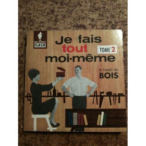 je fais tout moi m me le travail du bois n 72 de francis. Black Bedroom Furniture Sets. Home Design Ideas