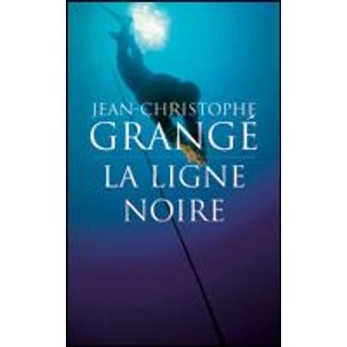 La ligne noire de jean christophe grang priceminister - Dernier livre de jean christophe grange ...