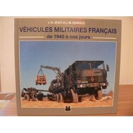 V�hicules Militaires Fran�ais - De 1945 � Nos Jours de J-G Jeudy