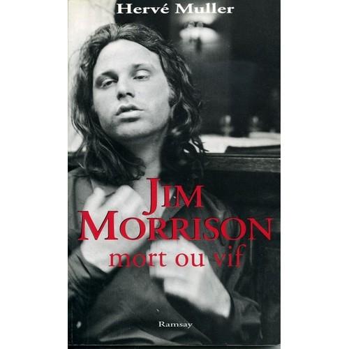 Mort Ou Vif: Jim Morrison Mort Ou Vif De Herve Muller