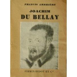 Joachim Du Bellay de francis ambriere