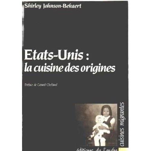 etats unis la cuisine des origines de shirley johnson bekaert