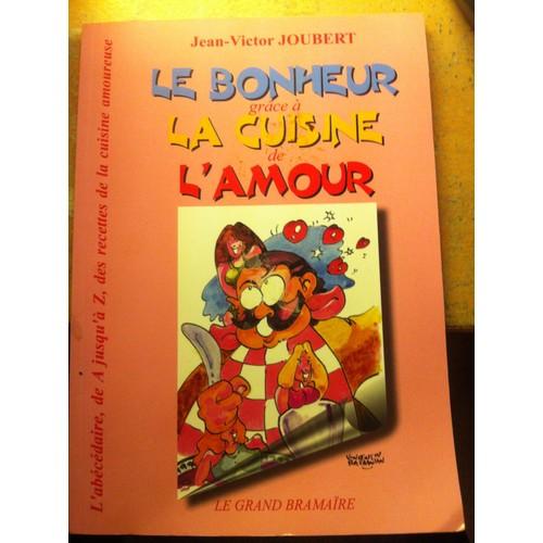 Le bonheur gr ce la cuisine de l 39 amour l 39 ab c daire for La cuisine de a a z