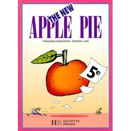 Anglais 5e The New Apple Pie de Fran�oise Lemarchand