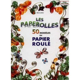 Les Paperolles - 50 Mod�les Ne Papier Roul� de Marie Julien