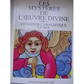 Les Myst�res De L'oeuvre Divine,Tome 4,Initiation Cabalistique, Le Tarot de Kabaleb, x