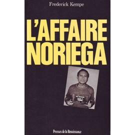 L'affaire Noriega de KEMPE Frederick
