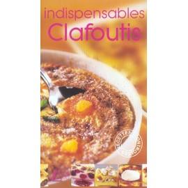 Indispensables Clafoutis de Christine Kerfant