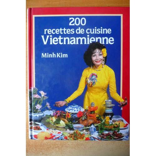 200 recettes de cuisine vietnamienne de m kim format reli. Black Bedroom Furniture Sets. Home Design Ideas