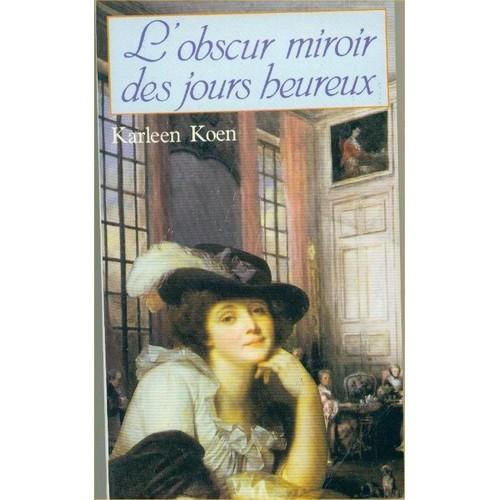 L 39 obscur miroir des jours heureux de koen k for Dans un miroir obscur