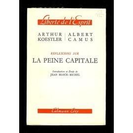 R�flexions Sur La Peine Capitale - Introduction Et Etude De Jean Bloch-Michel de arthur koestler albert camus