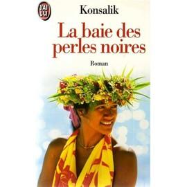 La Baie Des Perles Noires de Heinz-G Konsalik