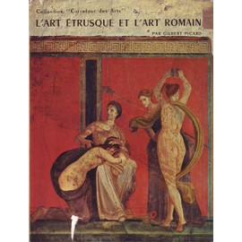 L' Art Etrusque Et L' Art Romain - Collection Carrefour Des Arts - [Fibule D'or De La Tombe Regolini Galassi - Urne Canope De Chiusi - Le Grand Sarcophage De Caere - Apollon De Veies - ...