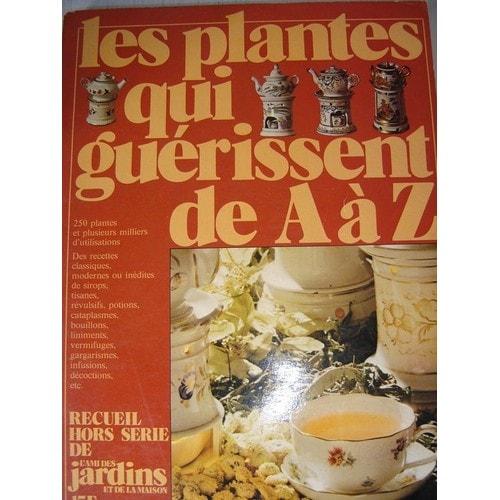 L 39 ami des jardins et de la maison hors s rie les plantes qui gu rissent de a z de rouss - Regarder 7 a la maison gratuitement ...