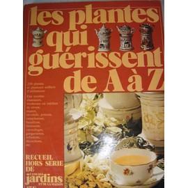 L 39 ami des jardins et de la maison hors s rie les plantes qui gu rissent de a z de rouss - Code avantage plantes et jardins ...