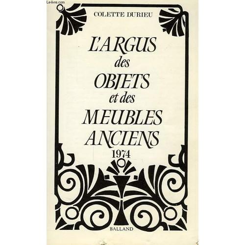 L 39 argus des objets et des meubles anciens 1974 de du rieu colette - Inventaire des meubles et objets mobiliers ...